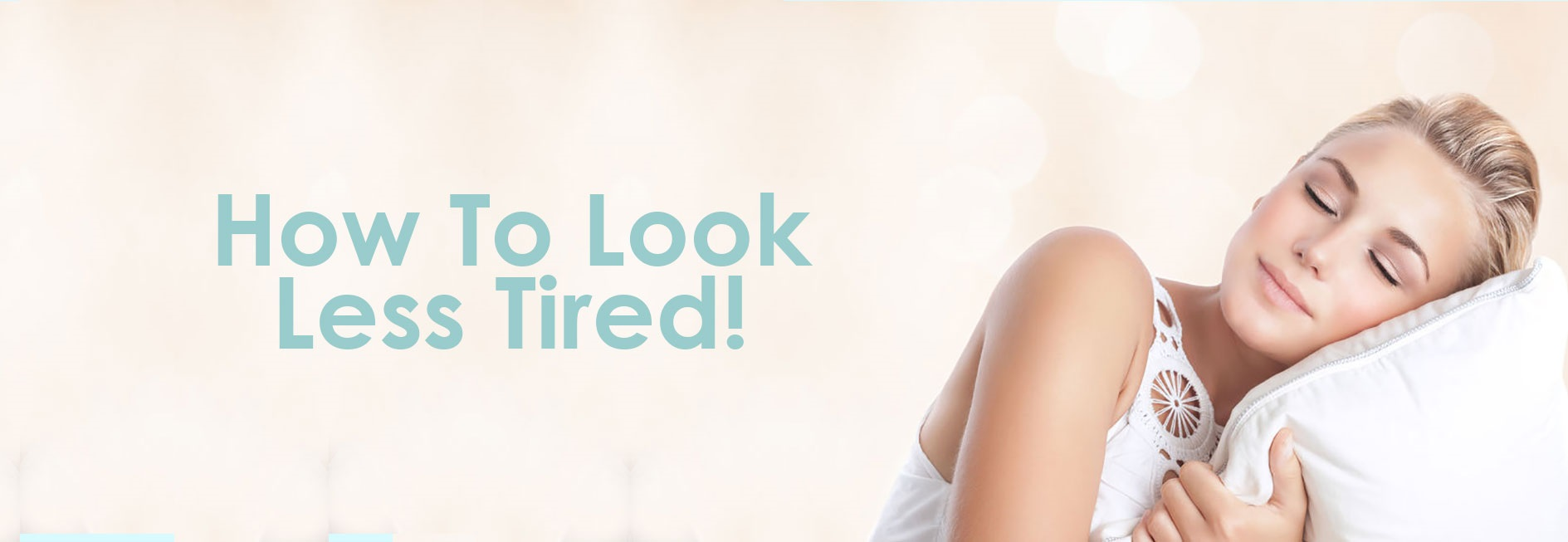 How To Look Less Tired, Beauty Tips, Skin Clinic at Urban Spa in Bishop's Stortford